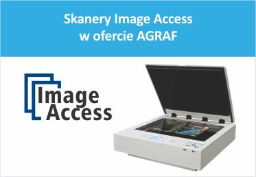 Skanery Image Access w ofercie AGRAF